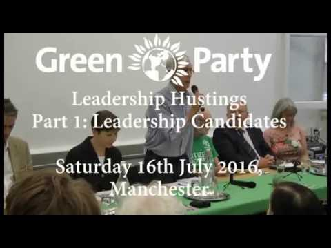 Green Party Leadership Hustings: Part 1 - Leader Candidates, Manchester 2016 - FULL VERSION