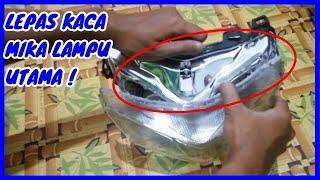 Cara Melepas Mika Lampu Utama Motor Supra X 125 (Semua Motor Sama Aja)