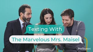 The cast of The Marvelous Mrs. Maisel texts with theSkimm