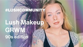 Get Ready With Me: 90s Edition | Lush Makeup