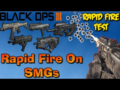 Black Ops 3 Rapid Fire| Rapid Fire On SMGS| Rapid Fire Test On All SMGs Including Vesper And VMP