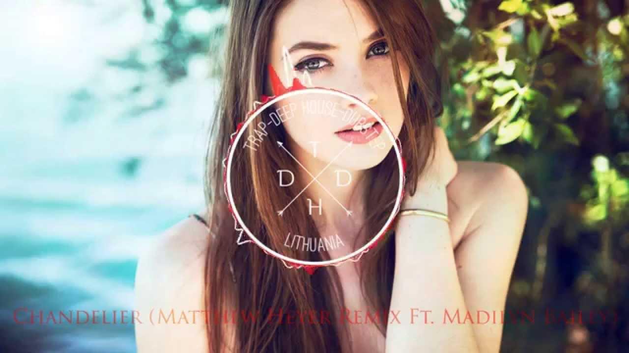 Sia - Chandelier (Matthew Heyer Remix Ft. Madilyn Bailey) - YouTube