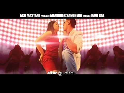 AKH MASTANI - Maninder Sanghera. Music by Ravi Bal. OFFICIAL Video. (RBP