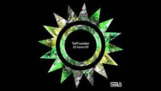 Tuff London 25 Cents SOLA Exclusive.mp3