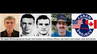 The Upper MI Cluster of missing people that include the disappearance of two military officers.