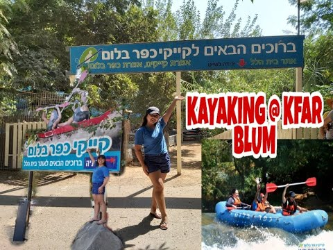 KAYAKING ADVENTURE @ KFAR BLUM/Water Adventure/Caregiver's Life In Israel