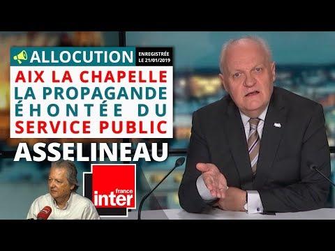 Aix la Chapelle, la propagande éhontée du service public - Allocution de François Asselineau