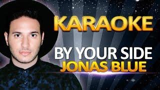 Jonas Blue - By Your Side KARAOKE