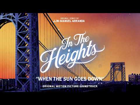 When The Sun Goes Down - In The Heights Motion Picture Soundtrack (Official Audio)