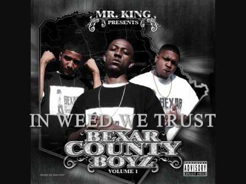 MR. KING / BEXAR COUNTY BOYZ IN WEED WE TRUST