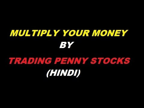 MULTIPLY YOUR MONEY : PENNY STOCKS in HINDI