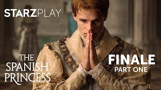 Part One FINALE | The Spanish Princess, Season 1 | Subscribe & Watch Exclusively On STARZPLAY