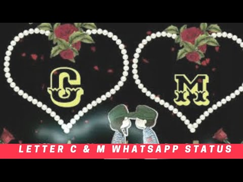 C & M letter Whatsapp status | Best Whatsapp Status video ever | Tag to  letter C & M | Download Link