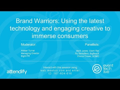 ETL2017 - Brand Warriors, using the latest technology and engaging creative to immerse consumers