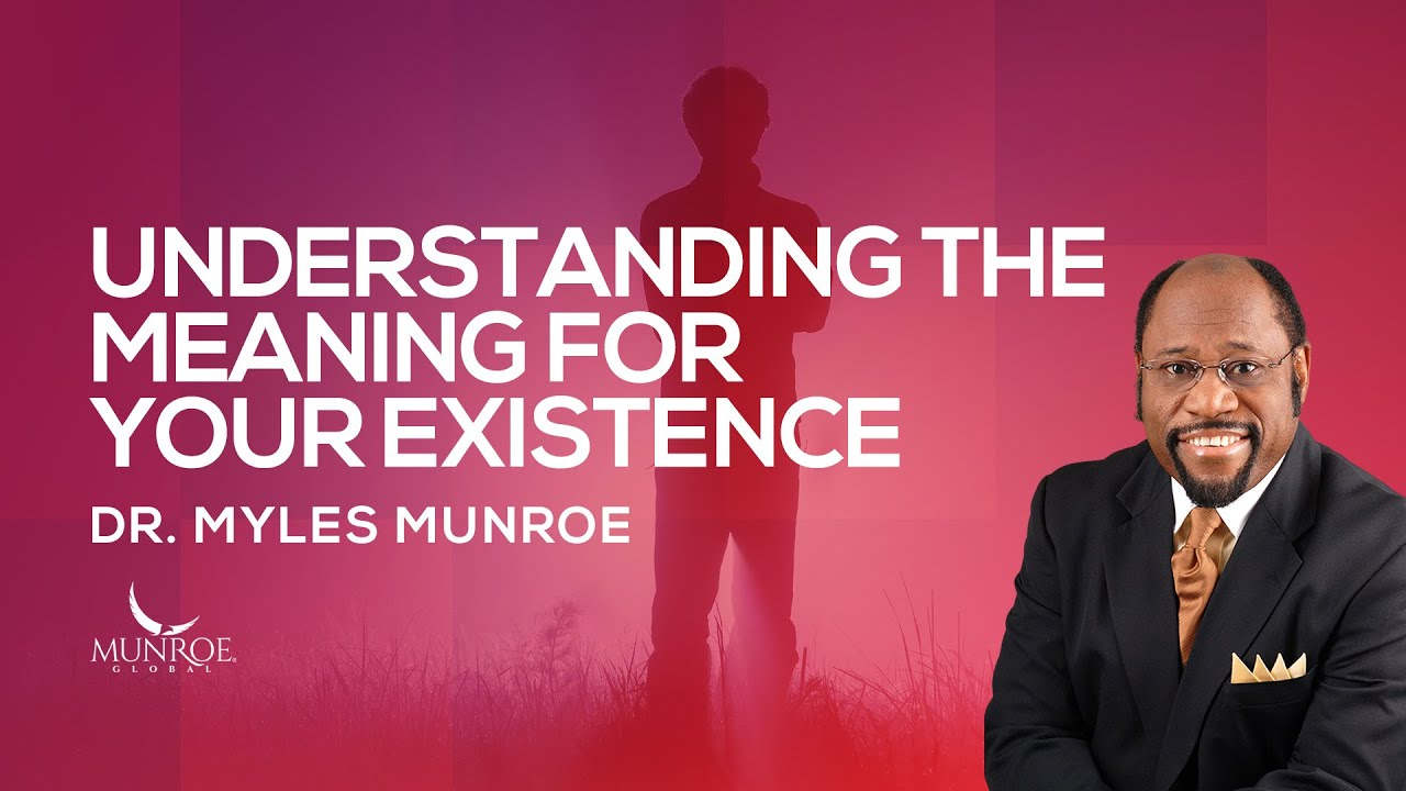 Download Understanding The Meaning For Your Existence   Dr. Myles Munroe