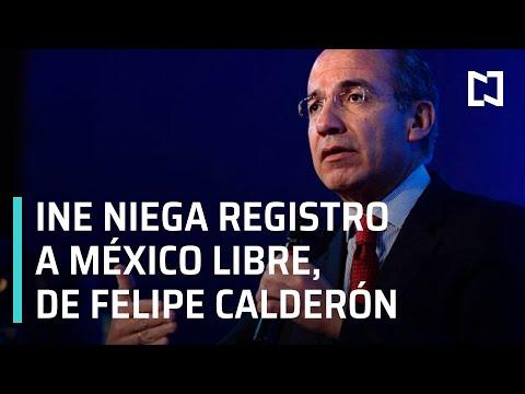 INE niega registro como partido político a México Libre, de Felipe Calderón - En Punto