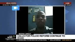 Unrest in Nigeria | Calls for police reform continue to echo
