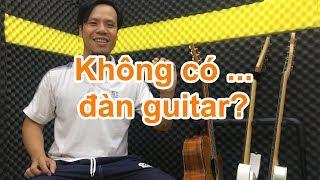 Cách luyện tập khi không có đàn guitar bên cạnh | học đàn guitar online miễn phí | học guitar cơ bản