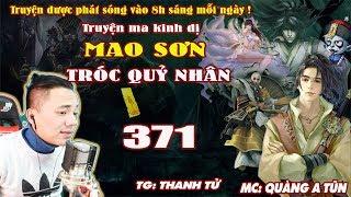 Mao Sơn Tróc Quỷ Nhân [ Tập 371 ] Gặp Lại Cha - Truyện ma pháp sư- Quàng A Tũn