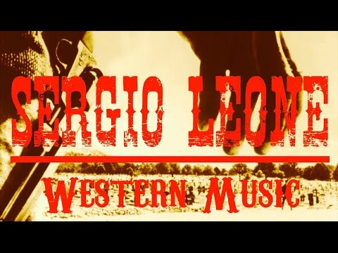 Ennio Morricone ● Sergio Leone Western Music ● [Remastered for Youtube]