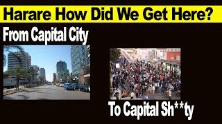 Video Harare How Did We Get Here, From Capital City To Capital Sh**ty. WHAT HAPPENED? download MP3, 3GP, MP4, WEBM, AVI, FLV Juli 2018