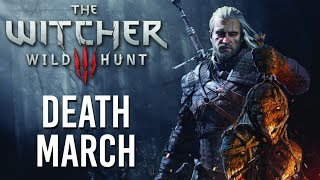 Death March - The Witcher 3: Wild Hunt LIVE