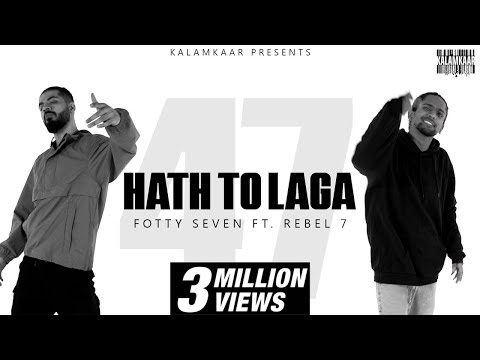FOTTY SEVEN - HAATH TOH LAGA ft. REBEL 7   ASLI INDEPENDENT EP   KALAMKAAR
