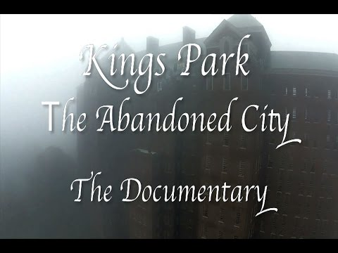 Kings Park: The Abandoned City (The Documentary)