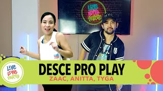 Desce Pro Play by Zaac, Anitta, Tyga | Live Love Party™ | Zumba® | Dance Fitness