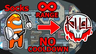 among us with NO KILL COOLDOWN and INFINITE RANGE