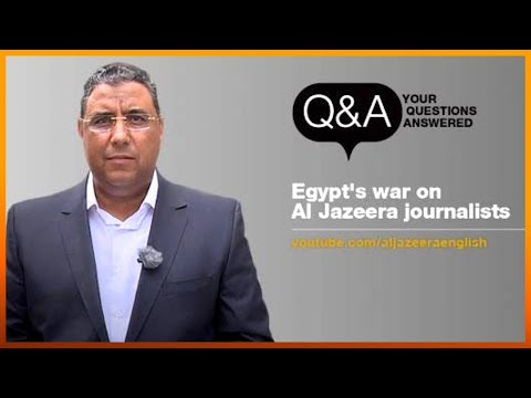 Q&A: Egypt's war on Al Jazeera journalists