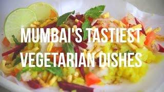 Mumbai's Tastiest Vegetarian Dishes