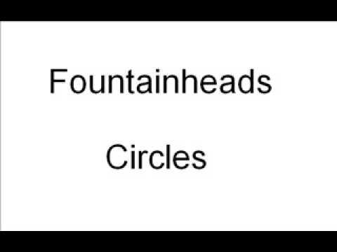 Fountainheads - Circles