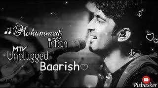 Baarish  - Mohammed irfan | baarish Mohammed irfan mtv unplugged | Mithoon | Baarish lyrics