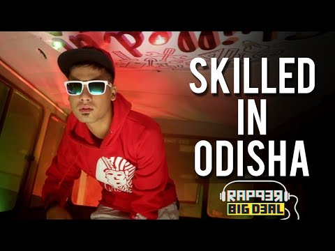 Big Deal - Skilled In Odisha (Official Music Video) | ଓଡ଼ିଆ Rap | ଓଡିଶା