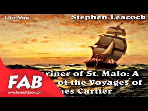 Chronicles of Canada Volume 02   Mariner of St  Malo A Chronicle of the Voyages of Jacques Cartier