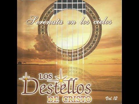 LOS DESTELLOS DE CRISTO - Serenata en los Cielos (Album Completo)
