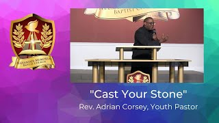 """CAST YOUR STONE"" - REV. ADRIAN CORSEY (8.30.20)"