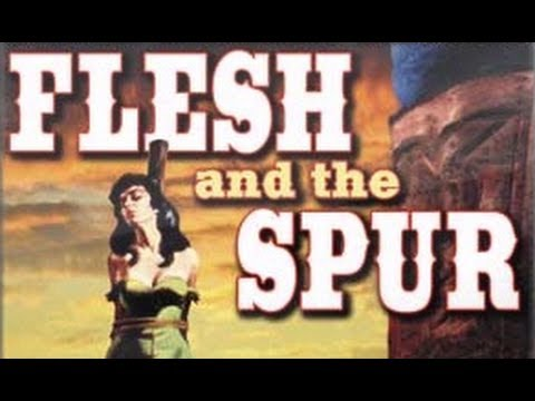 Flesh and the Spur 1957  Full Movie