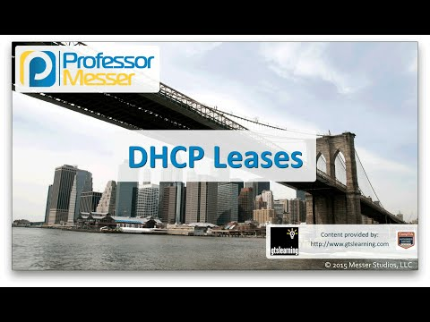 DHCP Leases - CompTIA Network+ N10-006 - 1.3