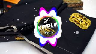 DJ KOPLO REMIX SARUNG WADIMOR UENAAKKK