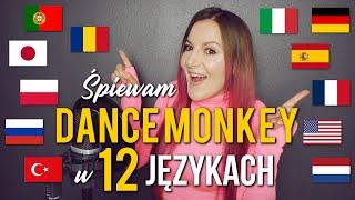 DANCE MONKEY w 12 różnych językach (in 12 different languages) | Kasia Staszewska COVER