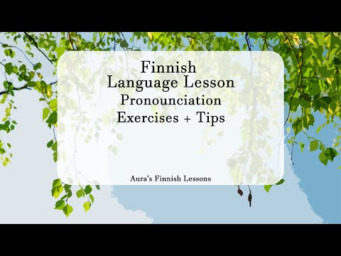 Aura's Finnish Lessons: Pronunciation part 2: Exercises  and Tips