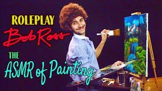 ASMR Roleplay BOB ROSS 🎨The ASMR of Painting 🖼️