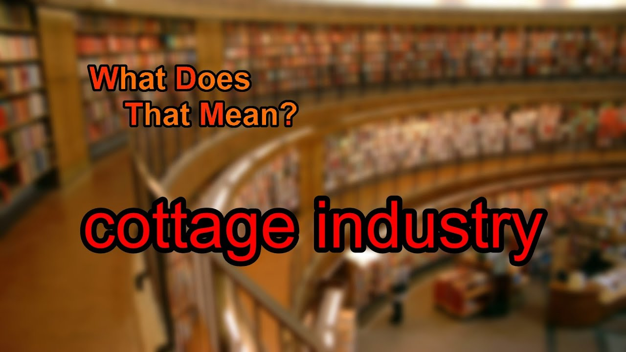 What Does Cottage Industry Mean