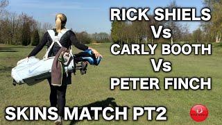 SKINS MATCH PART 2 - RICK Vs CARLY Vs PETER
