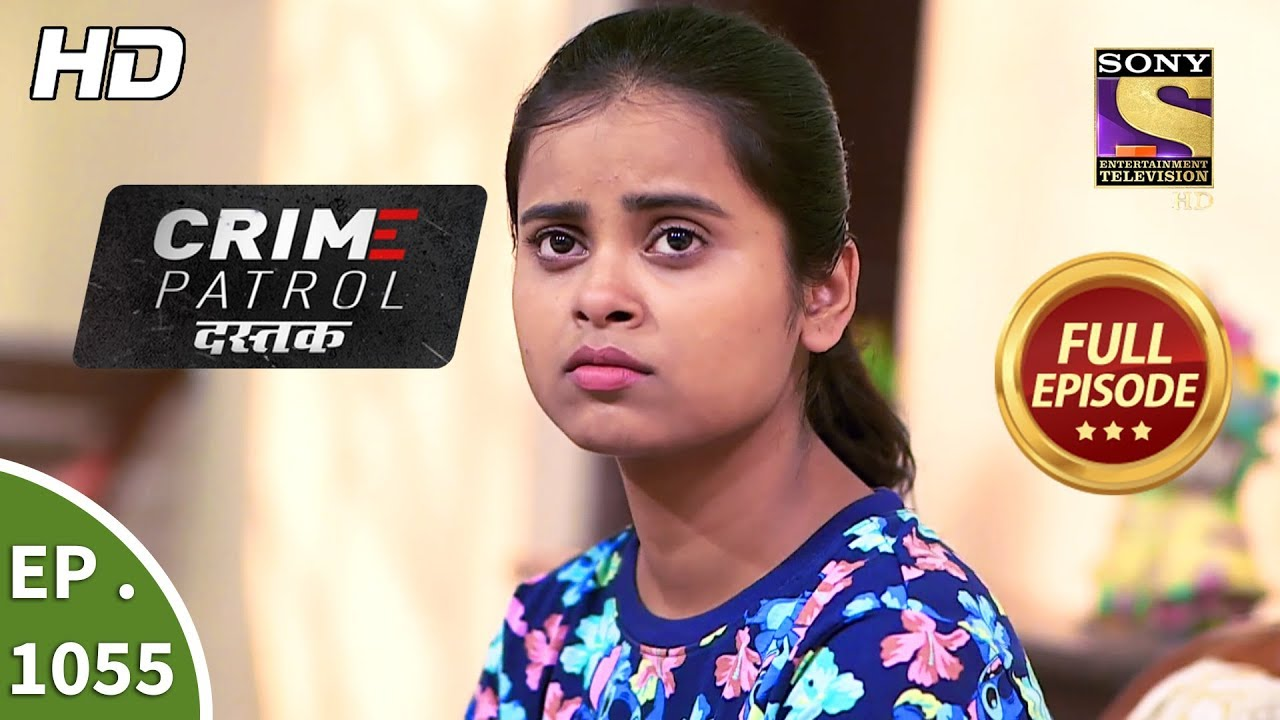 Crime Patrol Dastak - Ep 1055 - Full Episode - 4th June, 2019