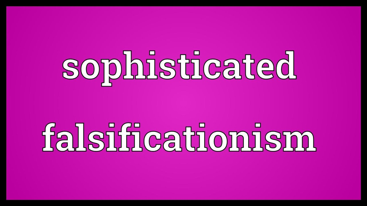 sophisticated means