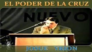 JOSUE YRION - EL PODER DE LA CRUZ - SERM...
