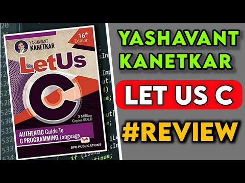 Let Us C By Yashavant Kanetkar Review | Let Us C 16th Edition | C Programming Book